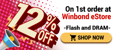 12% off on 1st order at Winbond eStore – Hundreds of Flash and DRAM – Shop NOW
